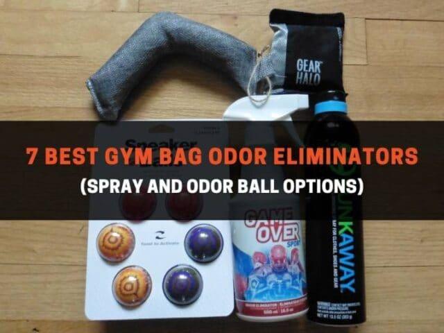 7 Best Gym Bag Odor Eliminators (Spray and Odor Ball Options)