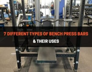 7 Different Types of Bench Press Bars and Their Uses