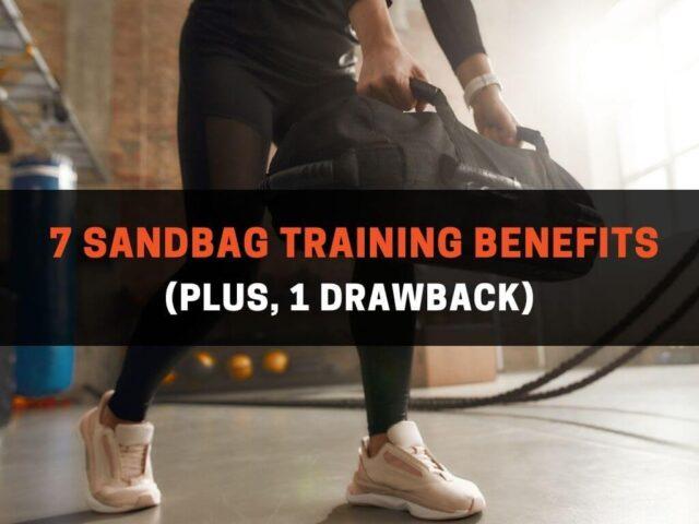 7 Sandbag Training Benefits (Plus, 1 Drawback)