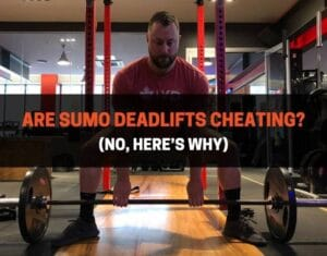 Are Sumo Deadlifts Cheating