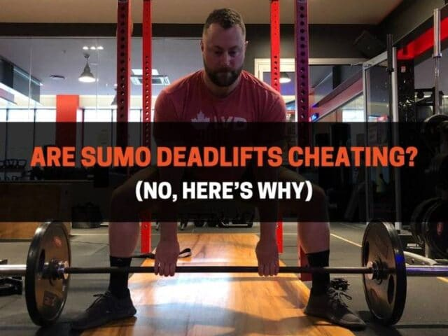 Are Sumo Deadlifts Cheating? (No, Here's Why)