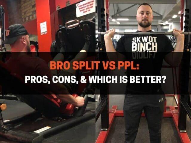 Bro Split vs PPL: Pros, Cons, & Which Is Better?