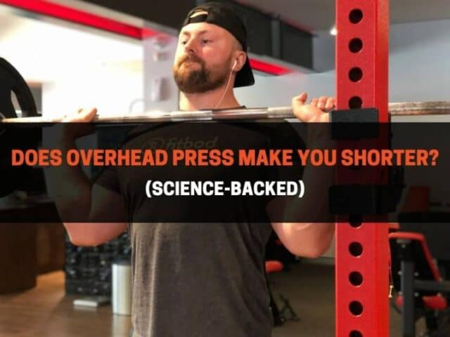 Does Overhead Press Make You Shorter? (Science-Backed)