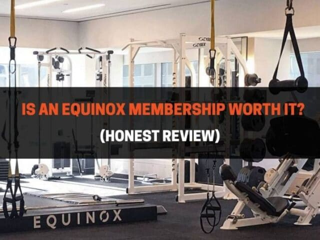 Is An Equinox Membership Worth It? (Honest Review)