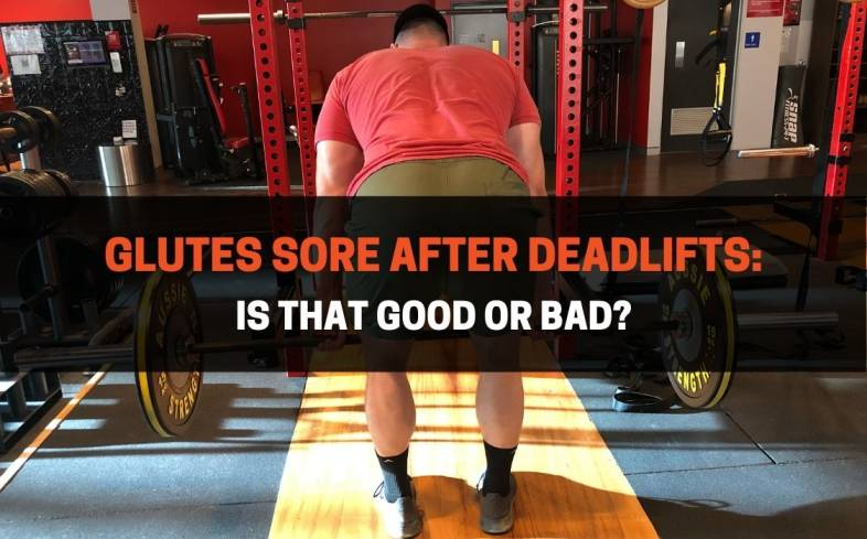 3 reasons for glute soreness after deadlifts