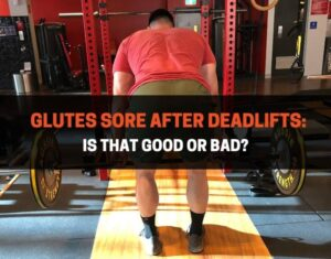 Glutes Sore After Deadlifts