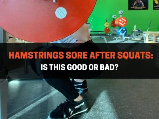 Hamstrings Sore After Squats: Is This Good Or Bad?