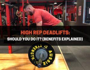 High Rep Deadlifts