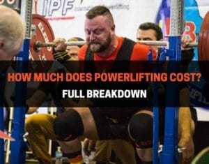 How Much Does Powerlifting Cost Full Breakdown