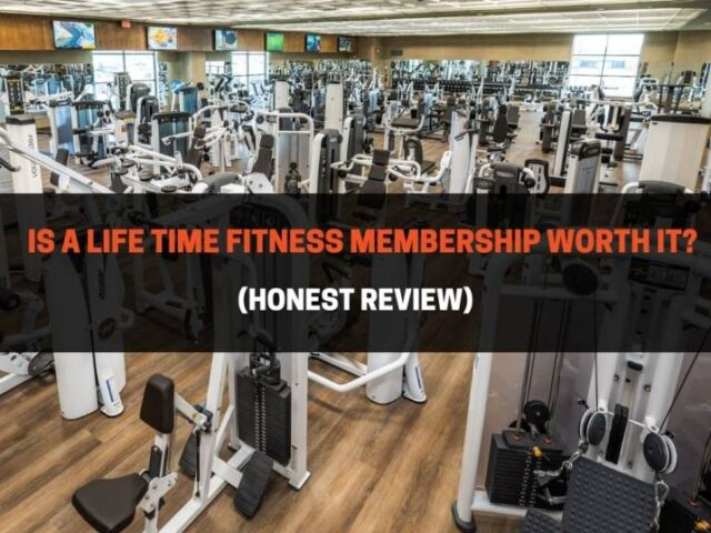 Is A Life Time Fitness Membership Worth It? (Honest Review)
