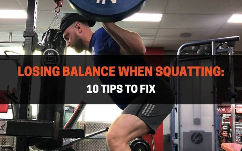 10 ways to fix losing balance while squatting