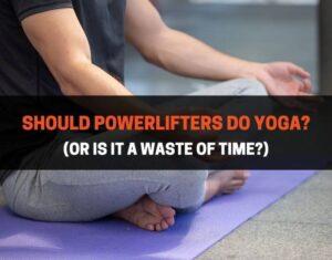 powerlifters yoga