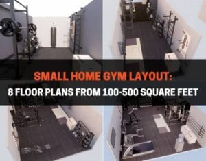 Small Home Gym Layout 8 Floor Plans From 100-500 Square Feet