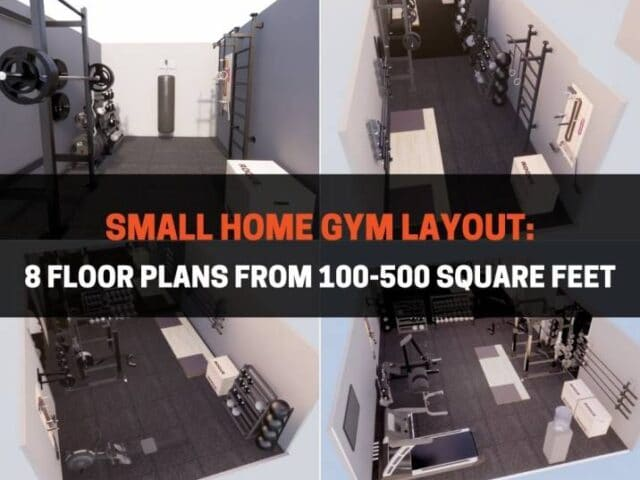 Small Home Gym Layout: 8 Floor Plans From 100-500 Square Feet