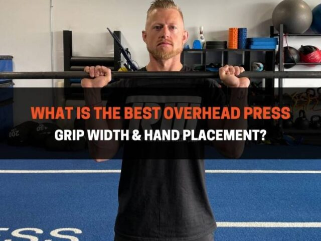 What Is The Best Overhead Press Grip Width & Hand Placement?