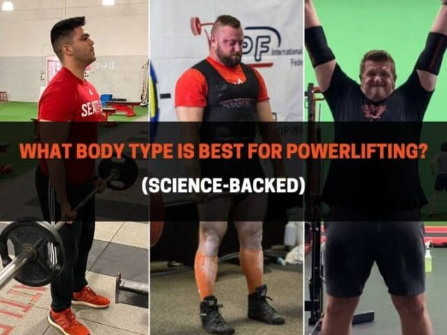 What Body Type Is Best For Powerlifting? (Science-Backed)