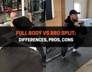 Full Body vs Bro Split