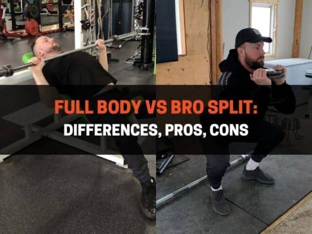 Full Body vs Bro Split: Differences, Pros, Cons