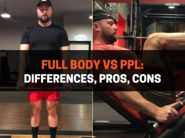 Full Body vs PPL: Differences, Pros, Cons