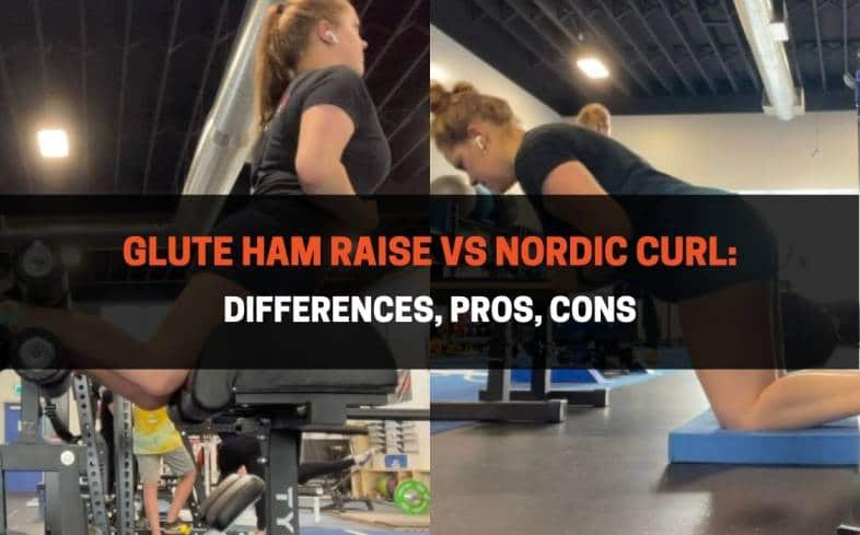 the difference between the glute ham raise and the nordic curl