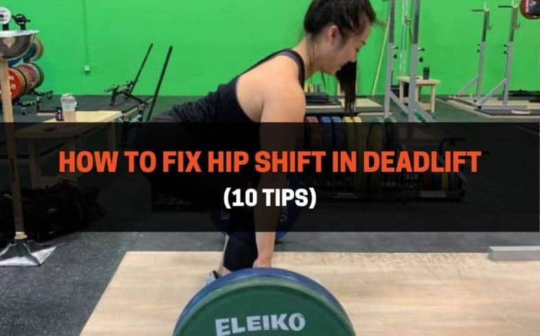 How To Fix Hip Shift In Deadlift