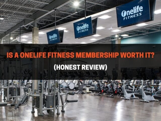 Is A Onelife Fitness Membership Worth It? (Honest Review)