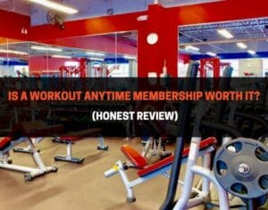 Is A Workout Anytime Membership Worth It (Honest Review)