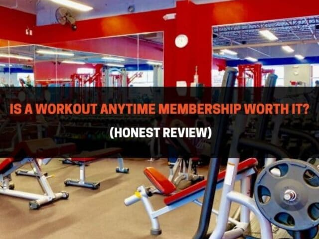 Is A Workout Anytime Membership Worth It? (Honest Review)