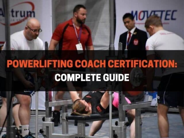 Powerlifting Coach Certification: Complete Guide For 2022