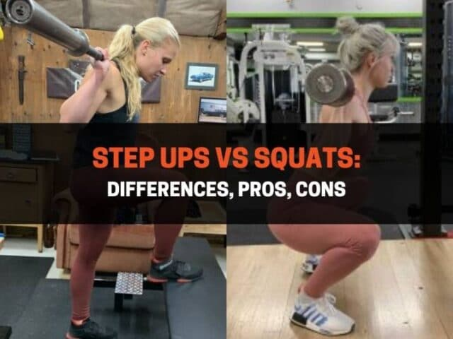 Step Ups vs Squats: Differences, Pros, Cons