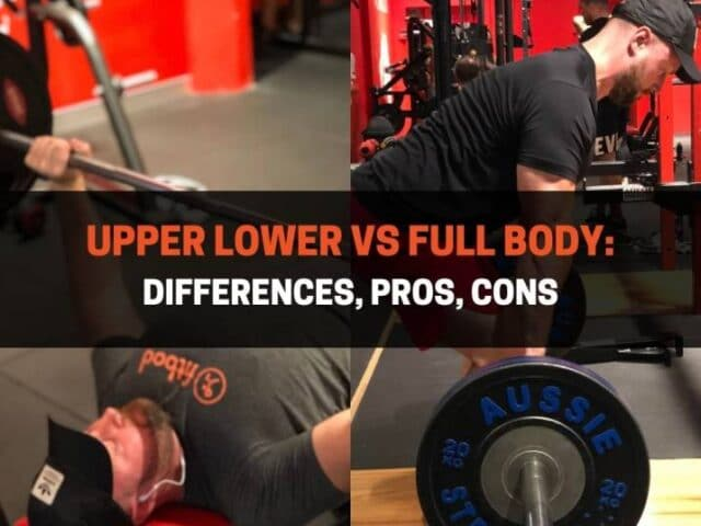 Upper Lower vs Full Body: Differences, Pros, Cons