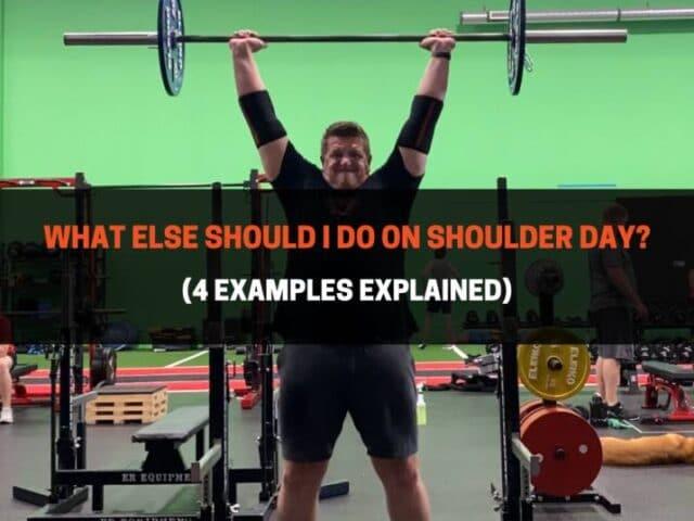 What Else Should I Do On Shoulder Day? (4 Examples)